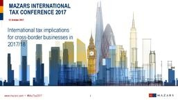 MazTax2017 - International tax implication for cross border businesses - Breakout session 01